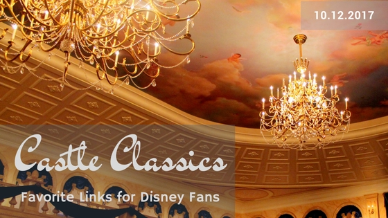 Castle Classics: Favorite Links for Disney Fans October 2017