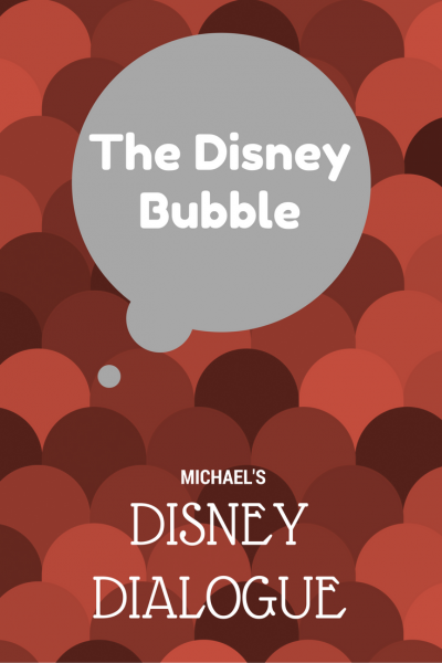 Disney Dialogue columnist talks about the Disney Bubble at Walt Disney World