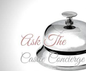 Ask The Castle Concierge
